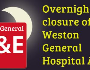 Weston General Hospital A&E to close overnight